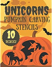Unicorn Pumpkin Carving Stencils for Halloween: 10 Jack O'Lantern Carving Template Patterns for Kids and Adults