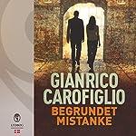 Begrundet mistanke (Guido Guerrieri 2) | Gianrico Carofiglio