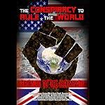 The Conspiracy to Rule the World: From 911 to the Illuminati | William Lewis,Matthew Delooze,Gary Cook,Simon Davis,Joe Quinn,Brian Gerrish