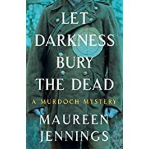 Let Darkness Bury the Dead (Murdoch Mysteries)