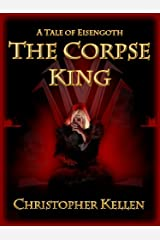 The Corpse King (Tales of Eisengoth Book 1) Kindle Edition