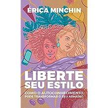 Liberte seu Estilo: Como o autoconhecimento pode transformar o seu armário (Portuguese Edition)