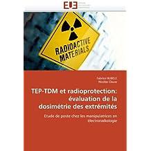 TEP-TDM ET RADIOPROTECTION : EVALUATION DE LA DOSIMETRIE DES EXTREMITES