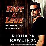 Fast N' Loud: Blood, Sweat and Beers | Richard Rawlings,Mark Dagostino