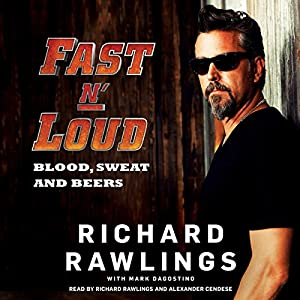 Fast N' Loud: Blood, Sweat and Beers Audiobook