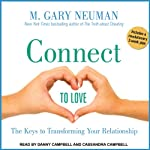 Connect to Love: The Keys to Transforming Your Relationship | M. Gary Neuman