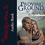 Proving Ground: The Northstar Security Series, Book 1 | Stanalei Fletcher