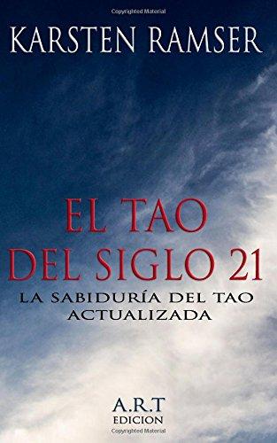 El Tao del Siglo 21 La sabiduría del Tao actualizada  [Ramser, Karsten] (Tapa Blanda)