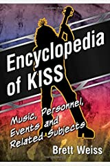 Encyclopedia of KISS: Music, Personnel, Events and Related Subjects Paperback