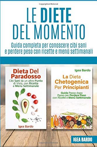 Le Diete del Momento: Guida completa per conoscere cibi sani ...