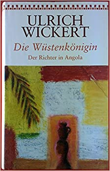 Die Wüstenkönigin - Der Richter in Angola,: Amazon.de