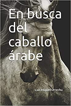 En busca del caballo árabe