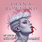 My Life as a White Trash Zombie Audiobook by Diana Rowland Narrated by Allison McLemore