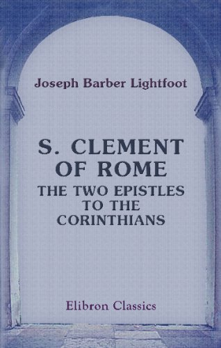 Download S. Clement of Rome. The Two Epistles to the Corinthians pdf epub