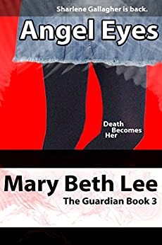 Angel Eyes (The Guardian Book 3) by [Lee, Mary Beth]