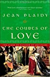the courts of love the story of eleanor of aquitaine a queens of england novel