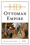 Historical Dictionary of the Ottoman Empire, Selcuk Aksin Somel, 0810871688
