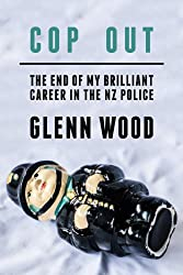 Cop Out - The End Of My Brilliant Career In The NZ Police (The Laughing Policeman Book 2)