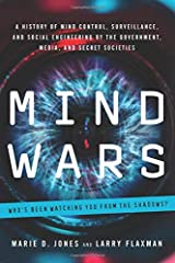Mind Wars: A History of Mind Control, Surveillance, and Social Engineering by the Government, Media, and Secret Societies