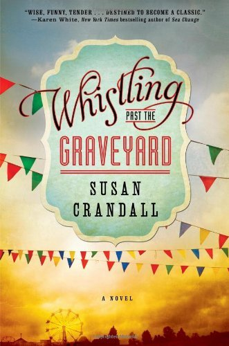 Whistling Past the Graveyard by Crandall, Susan (2013) Hardcover (Whistling Past The Graveyard By Susan Crandall)