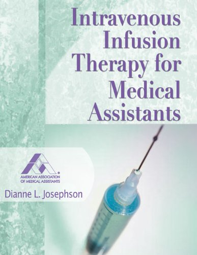 - Intravenous Infusion Therapy for Medical Assistants (American Association of Medical Assistants)