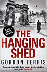 The Hanging Shed (Douglas Brodie) by Gordon Ferris 1st (first) Thus Edition (2011)
