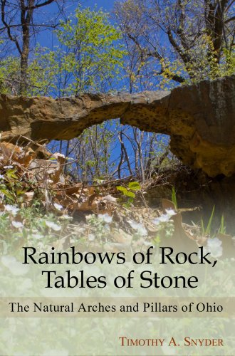 Rainbows of Rock, Tables of Stone: The Natural Arches and Pillars of Ohio