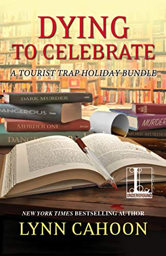 Dying to Celebrate (A Tourist Trap Mystery) by [Cahoon, Lynn]