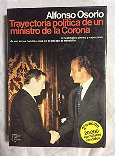 Trayectoria pol¸tica de un ministro de la Corona Espejo de España: Amazon.es: Osorio, Alfonso: Libros en idiomas extranjeros