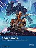 Rogue Stars: Skirmish Wargaming in a Science Fiction Underworld (Osprey Wargames Book 17)