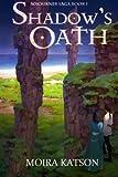 Shadow's Oath (The Sojourner Saga) (Volume 1)