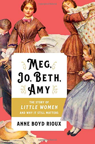 Meg, Jo, Beth, Amy: The Story of Little Women and Why It Still Matters by W. W. Norton & Company