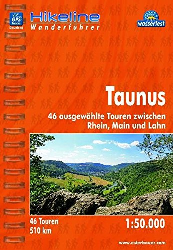 Hikeline Wanderführer Taunus, 46 ausgewählte Touren zwischen Rhein, Main und Lahn, Wanderführer mit Karte 1:50.000, wasserfest und reißfest, GPS-Tracks zum Download