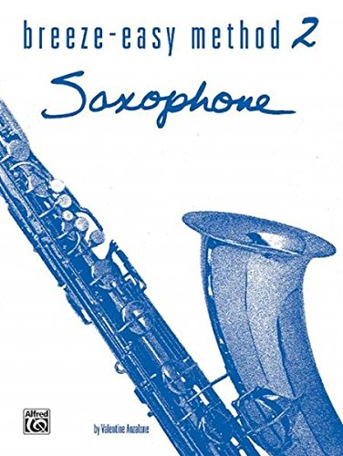 - Breeze-Easy Method for Saxophone, Bk 2 (Breeze-Easy Series)