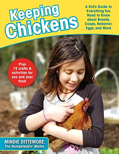 Keeping Chickens: A Kid's Guide to Everything You Need to Know about Breeds, Coops, Behavior, Eggs, and More! ()