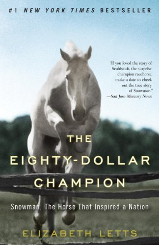 The Eighty-Dollar Champion: Snowman, The Horse That Inspired a - Snowman 20