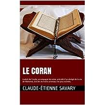LE CORAN: traduit de l'arabe, accompagné de notes, précédé d'un abrégé de la vie de Mahomet, tiré des écrivains orientaux les plus estimés. (French Edition)