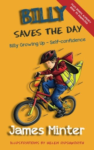 Book: Billy Saves The Day - Self-confidence (Billy Growing Up, Volume 6) by James Minter
