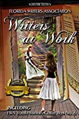 Writers @ Work: Florida Writers Association Collection, Volume 11 Paperback