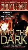 Into the Dark, Cindy Gerard, 031298118X