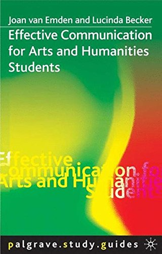 Effective Communication for Arts and Humanities Students (Palgrave Study Skills)