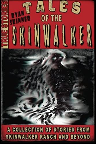 Tales Of The Skinwalker: Skinwalker Ranch & Beyond: Volume 3