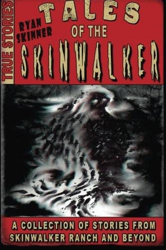 Tales Of The Skinwalker: Skinwalker Ranch & Beyond (Volume 3) ebook