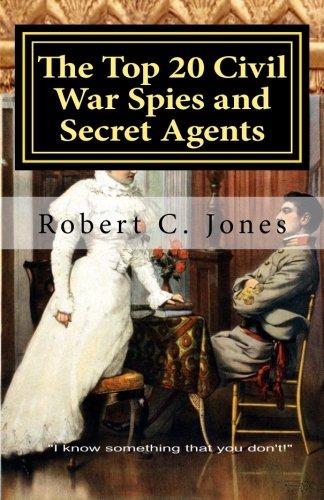 Read Online The Top 20 Civil War Spies and Secret Agents pdf epub