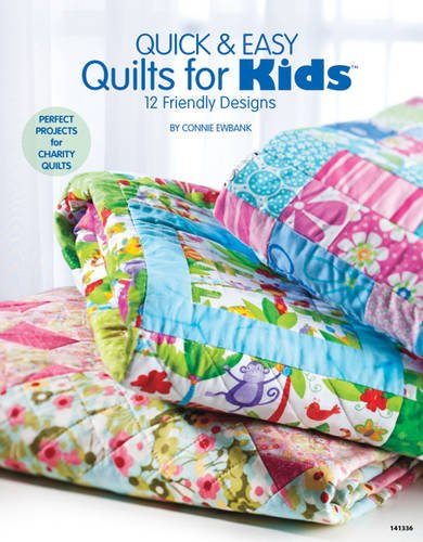 Quick & Easy Quilts for Kids: 12 Friendly - Quilt Book Children