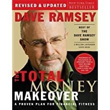 The Total Money Makeover: A Proven Plan for Financial Fitness by Dave Ramsey (1-Jan-2007) Hardcover