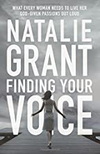 Finding Your Voice: What Every Woman Needs to Live Her God-Given Passions Out Loud