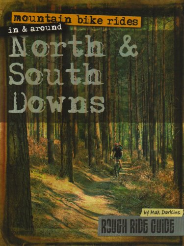 Mountain Bike Rides in and Around North and South Downs (Rough Ride Guide) Max Darkins