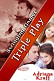 Triple Play (Swinging Games Book 10)
