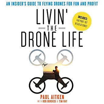 Download Livin' the Drone Life: An Insider's Guide to Flying Drones for Fun and Profit Epub Free